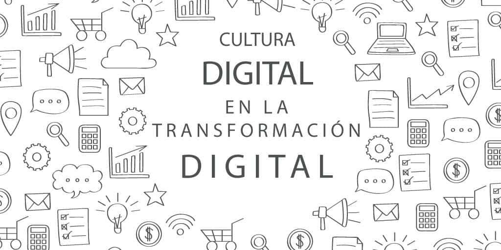 Cultura Digital en la Transformación Digital